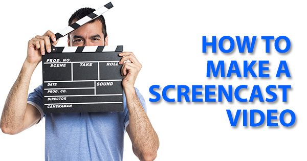 How to Make a Screencast for Your YouTube Channel, Website or Application